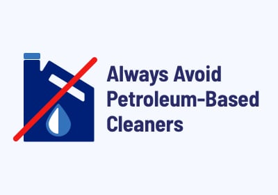 Always Avoid Petroleum-Based Cleaners Icon